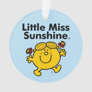 Little Miss   Little Miss Sunshine is a Ray of Sun Ornament