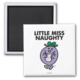 Little Miss Naughty | Huge Smile Magnet