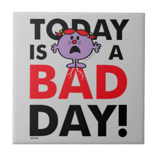 Little Miss Naughty   Today is a Bad Day Ceramic Tile