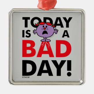 Little Miss Naughty   Today is a Bad Day Metal Ornament