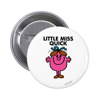 Little Miss Quick | Black Lettering 2 Inch Round Button