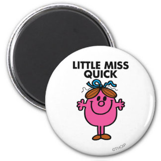Little Miss Quick | Black Lettering 2 Inch Round Magnet