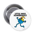 Little Miss Somersault Walking Tall Pinback Button