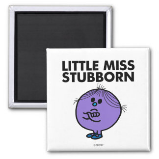 Little Miss Stubborn | Arms Crossed 2 Inch Square Magnet