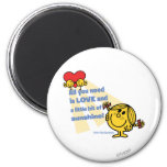 Little Miss Sunshine   All You Need Is… 2 Inch Round Magnet