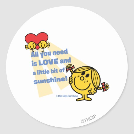 Little Miss Sunshine   All You Need Is… Classic Round Sticker