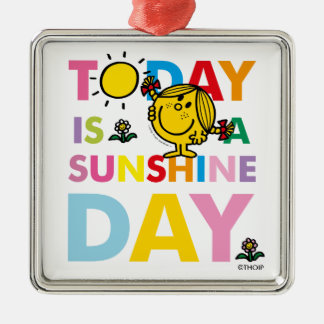 Little Miss Sunshine   Today is a Sunshine Day Metal Ornament