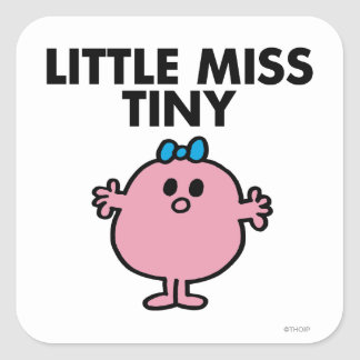 Little Miss Tiny | Black Lettering Square Sticker