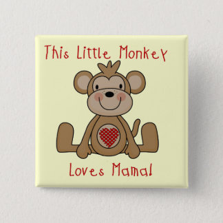 Little Monkey Loves Mama T-shirts and Gifts Pinback Button