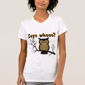 Little Owl- Says whooo? T Shirt