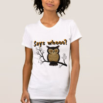 Little Owl- Says whooo? T-Shirt