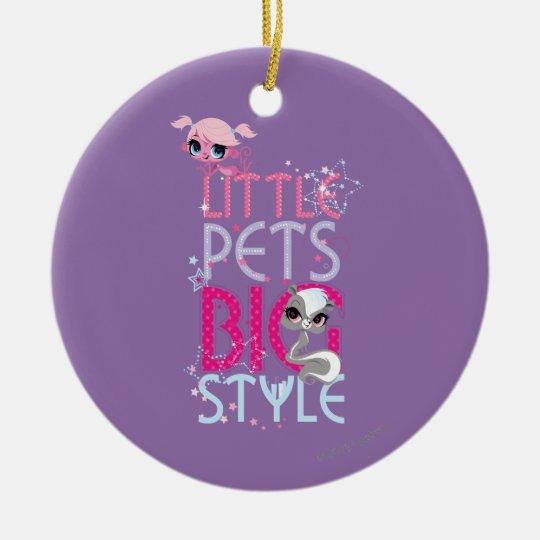 Little Pets Big Style 1 Ceramic Ornament