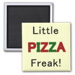 Little Pizza Freak Tshirts and Gifts Magnet