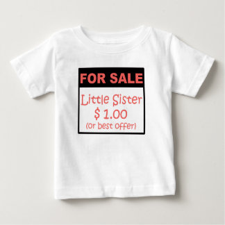 Little Sister For Sale Baby T-Shirt