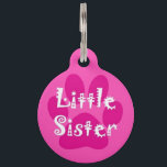 """Little Sister Pet ID Tag<br><div class=""""desc"""">It&#39;s an understood fact - our pets are our family! Growing up as a child with a pet is a beautiful experience. In fact sometimes your cat or dog may feel more like a brother or sister - someone you could always turn to with your problems and who can cheer...</div>"""