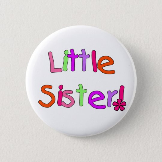 Little Sister Tshirts and Gifts Pinback Button