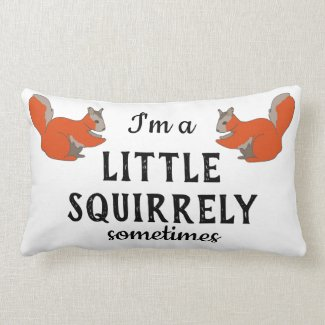 Little Squirrely Sometimes Woodland Squirrel Lumbar Pillow