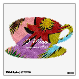 Little Tea Cup Saucer -  O MISS give me a KISS Wall Decals