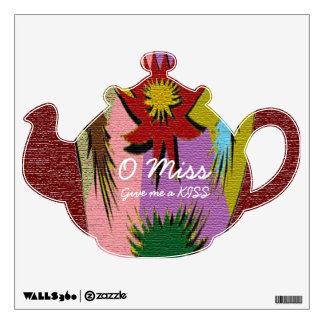 Little Tea Pot -  O MISS give me a KISS Wall Decal
