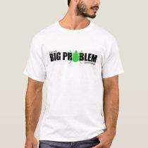 Little Tick, Big Problem T-Shirt