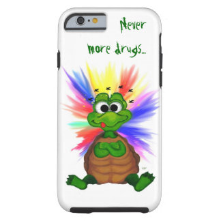 Little Turtle , Never more drugs… Tough iPhone 6 Case