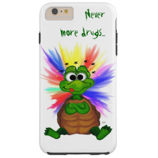 Little Turtle , Never more drugs… Tough iPhone 6 Plus Case