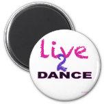 Live 2 Dance Magnet