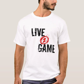 """""""Live 2 Game"""" White T-shirt, multiple colors avail T-Shirt"""