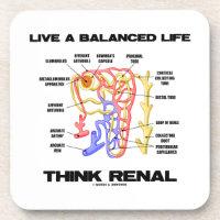 Live A Balanced Life Think Renal (Nephron) Coasters