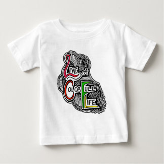 Live A Color Full Life Baby T-Shirt