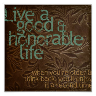 Live a Good and Honorable Life Poster