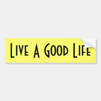 Live A Good Life Bumper Sticker Black text Yellow Car Bumper Sticker