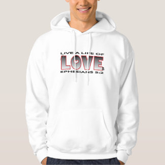 Live a Life of Love Christian hoodie