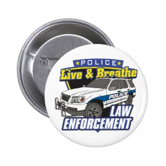 Live and Breathe Law Enforcement Button