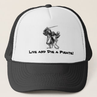 Live and Die a Pirate! Trucker Hat