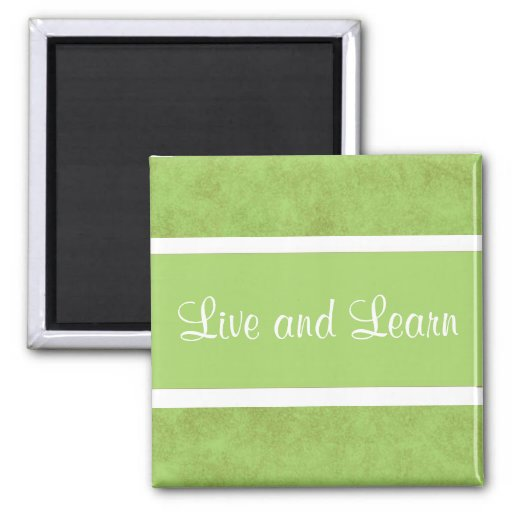 Live and Learn Magnet