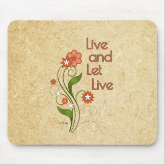 Live and Let Live (12 step programs) Mouse Pad