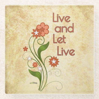Live and Let Live (12 step recovery programs) Glass Coaster