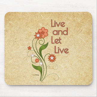 Live and Let Live (12 step recovery programs) Mouse Pad