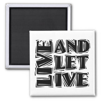Live and Let Live 2 Inch Square Magnet