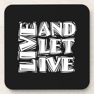 Live and Let Live Beverage Coasters