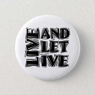 Live and Let Live Button