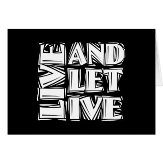 Live and Let Live Card