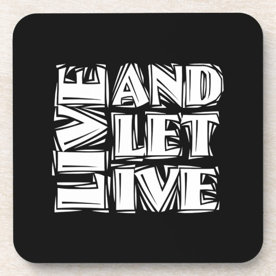 Live and Let Live Coaster