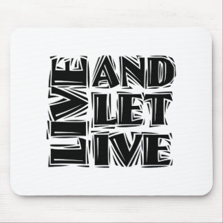 Live and Let Live Mouse Pad