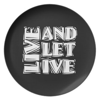 Live and Let Live Party Plate