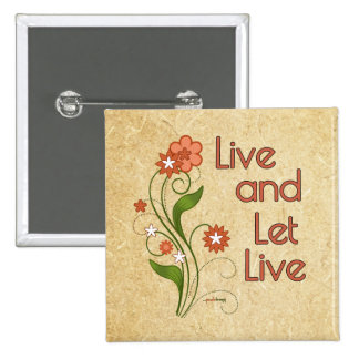 Live and Let Live Pinback Button