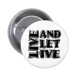Live and Let Live Pins