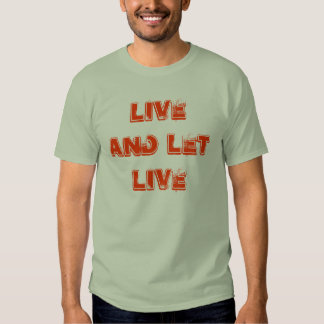 live and let live positive lifestyle tee