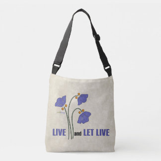 Live and Let Live (Recovery Quote) Crossbody Bag